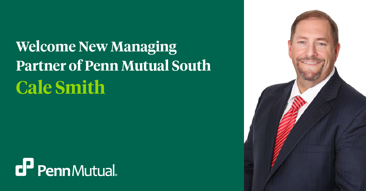 Welcome Cale Smith, new managing partner of Penn Mutual South